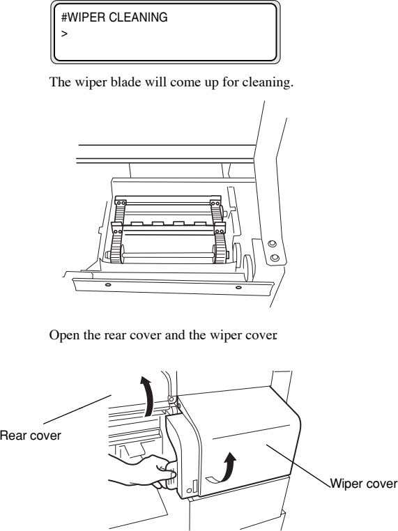 #WIPER CLEANING > The wiper blade will come up for cleaning. Open the rear cover