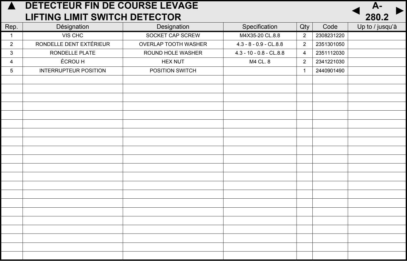 DÉTECTEUR FIN DE COURSE LEVAGE LIFTING LIMIT SWITCH DETECTOR A- 280.2 Rep. Désignation Designation Specification