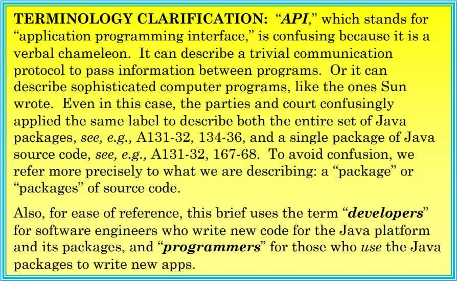 "TERMINOLOGY CLARIFICATION: ""API,"" which stands for ""application programming interface,"" is confusing because it"