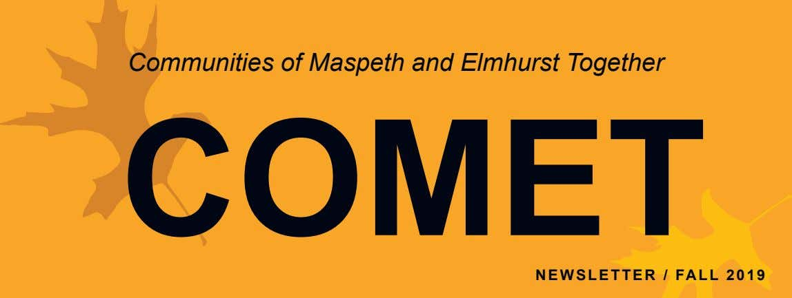 Communities of Maspeth and Elmhurst Together Communities of Maspeth and Elmhurst Together COMET COMET NEWSLETTER