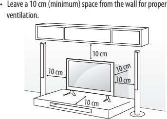 •  Leave a 10 cm (minimum) space from the wall for proper ventilation. 10 cm