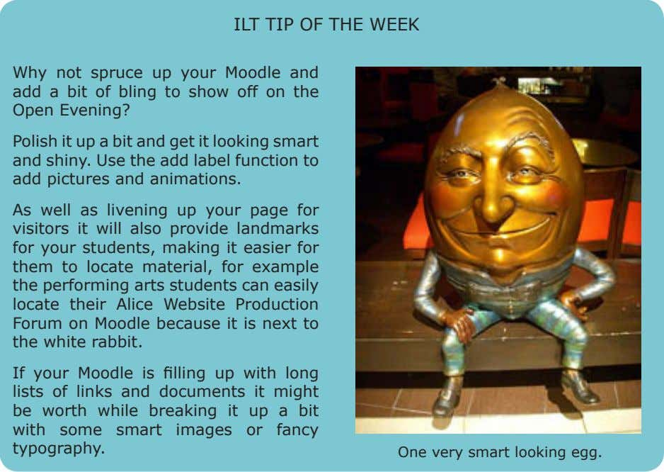 ilt tip OF thE WEEk Why not spruce up your Moodle and add a bit of