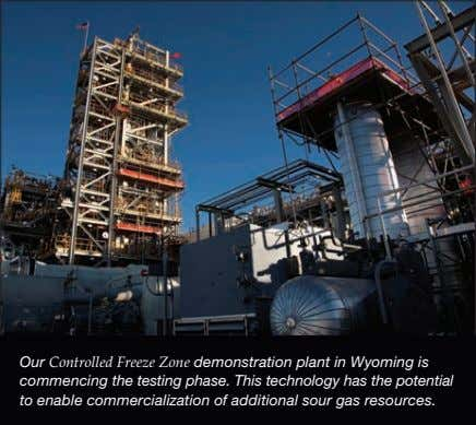 Our Controlled Freeze Zone demonstration plant in Wyoming is commencing the testing phase. This technology