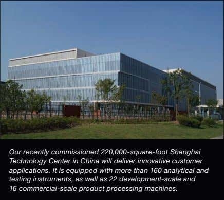 Our recently commissioned 220,000-square-foot Shanghai Technology Center in China will deliver innovative customer
