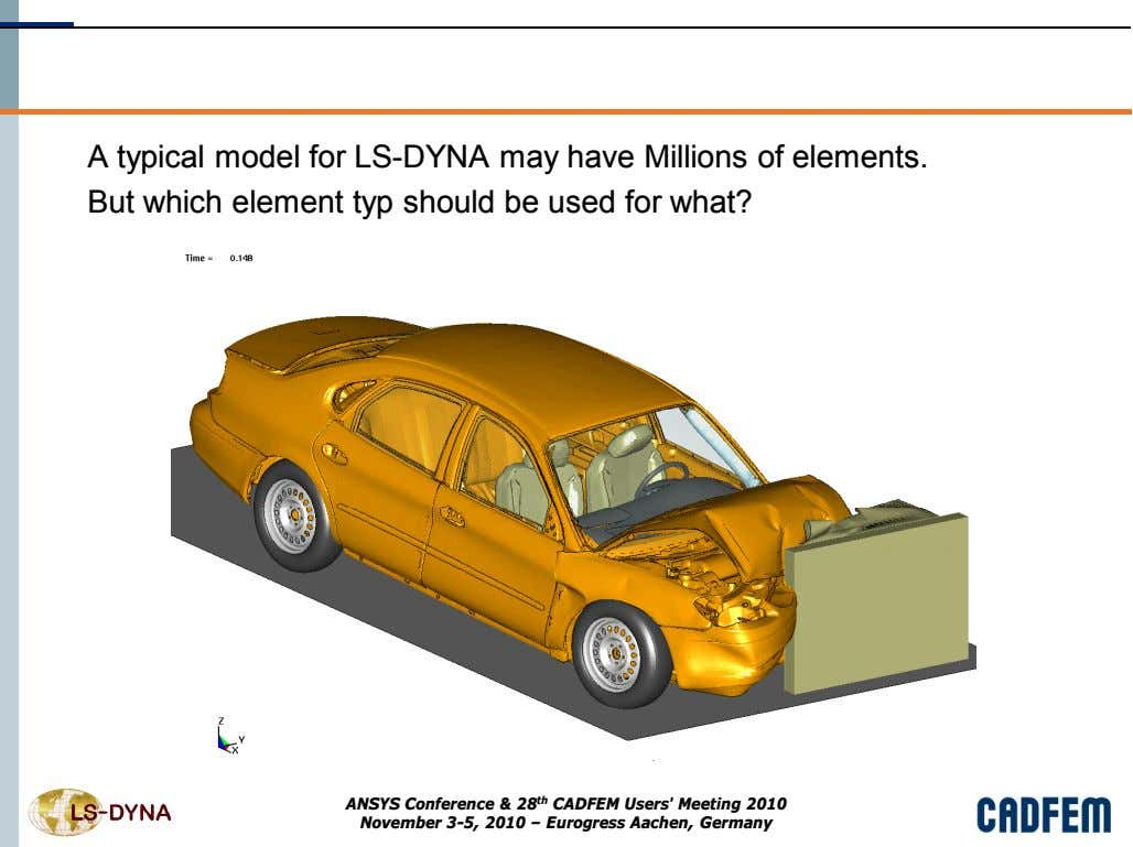 A typical model for LS-DYNA may have Millions of elements. But which element typ should