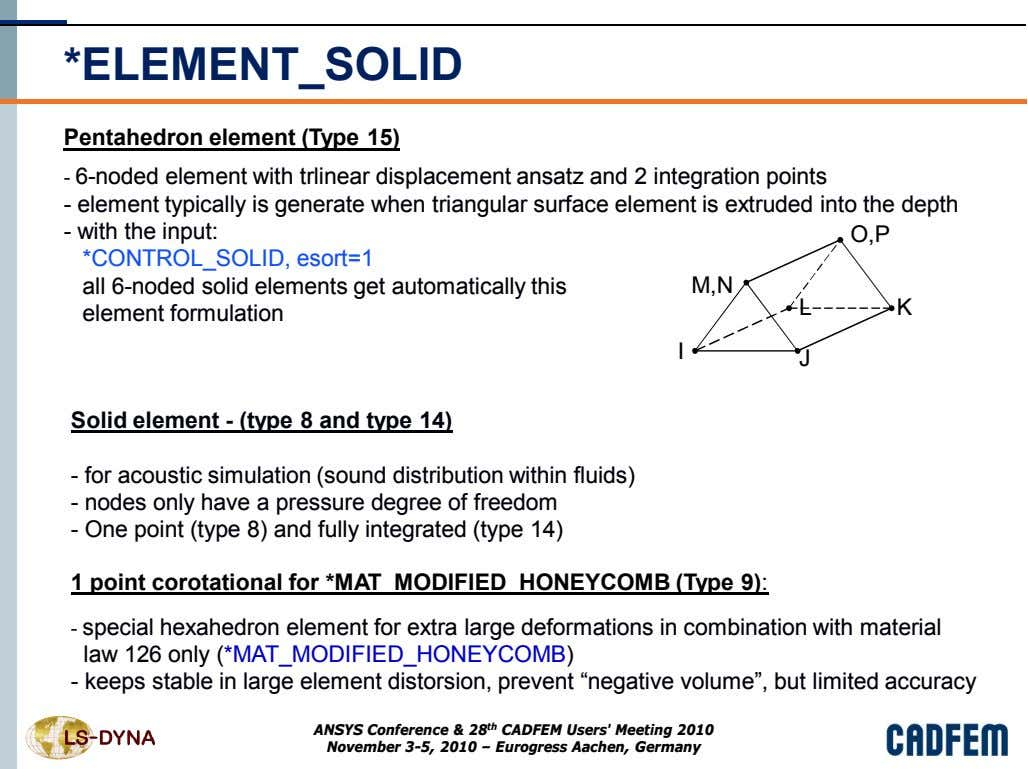 *ELEMENT_SOLID Pentahedron element (Type 15) - 6-noded element with trlinear displacement ansatz and 2 integration