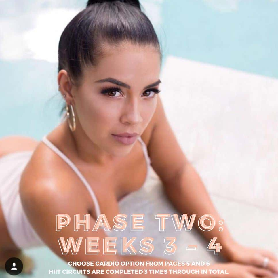 P H A S E T W O : WEEKS 3 – 4 CHOOSE CARDIO