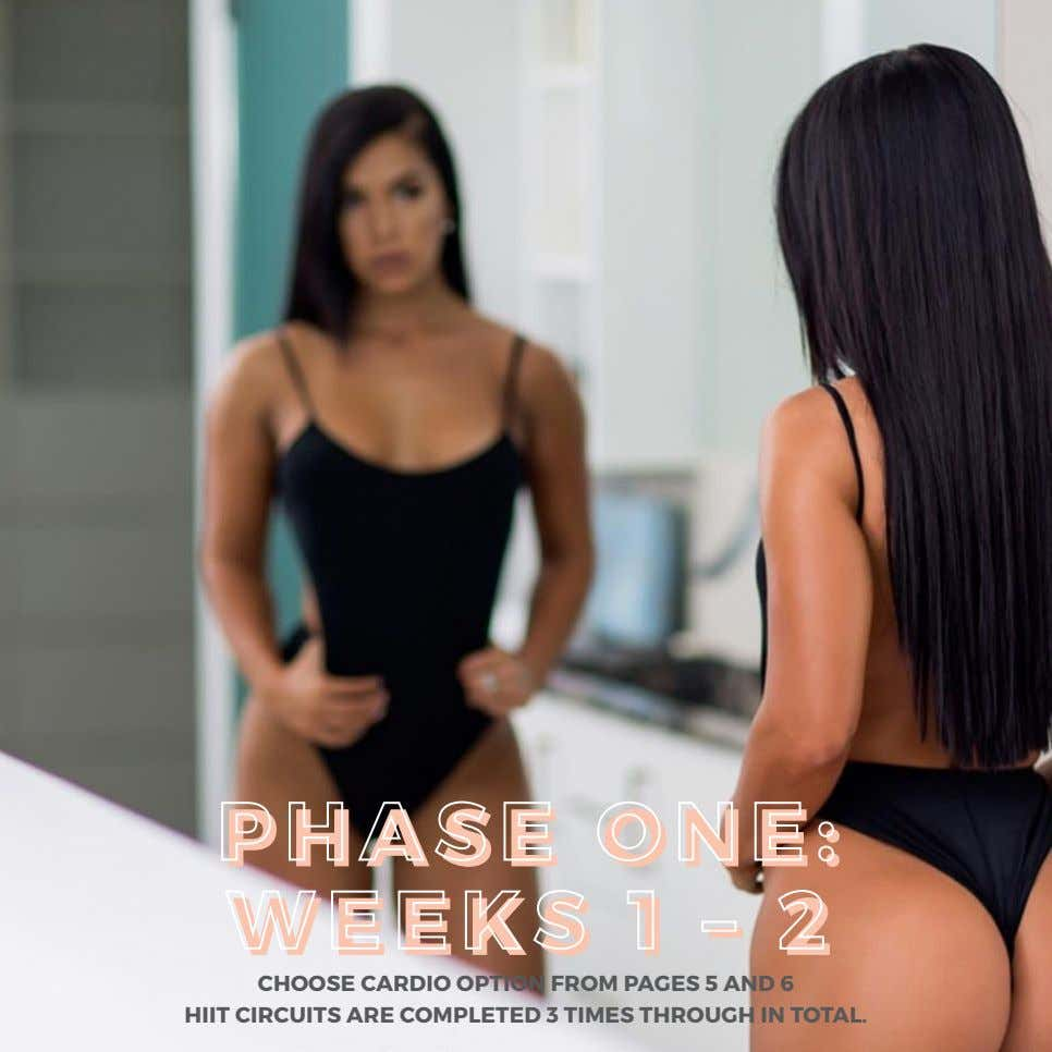 P H A S E O N E : WEEKS 1 – 2 CHOOSE CARDIO