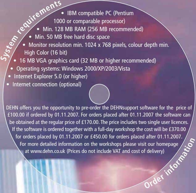 • IBM compatible PC (Pentium 1000 or comparable processor) • Min. 128 MB RAM (256