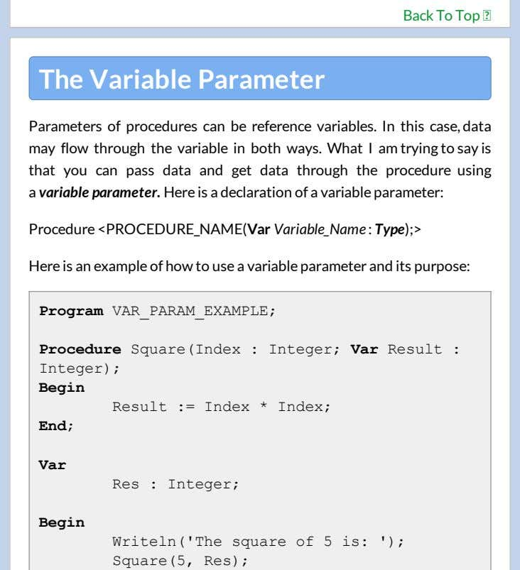 Back To Top The Variable Parameter Parameters of procedures can be reference variables. In this