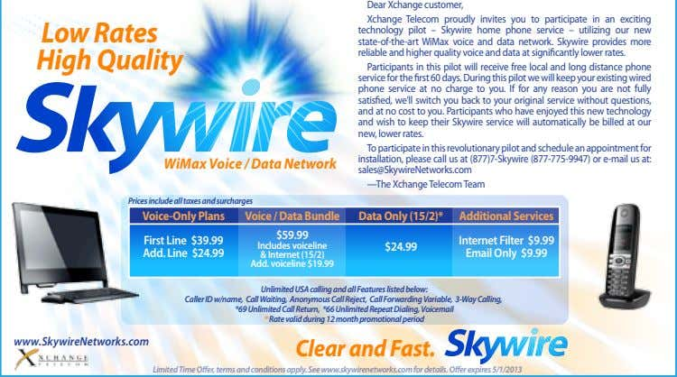 Dear Xchange customer, Xchange Telecom proudly invites you to participate in an exciting Low Rates