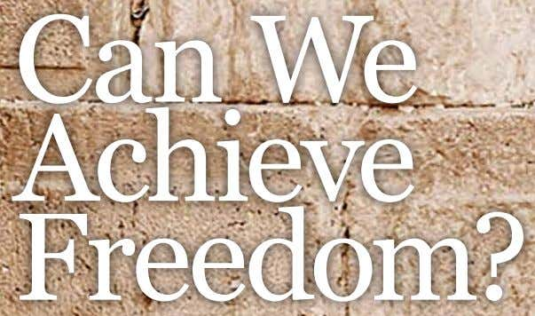 Can We Achieve Freedom?