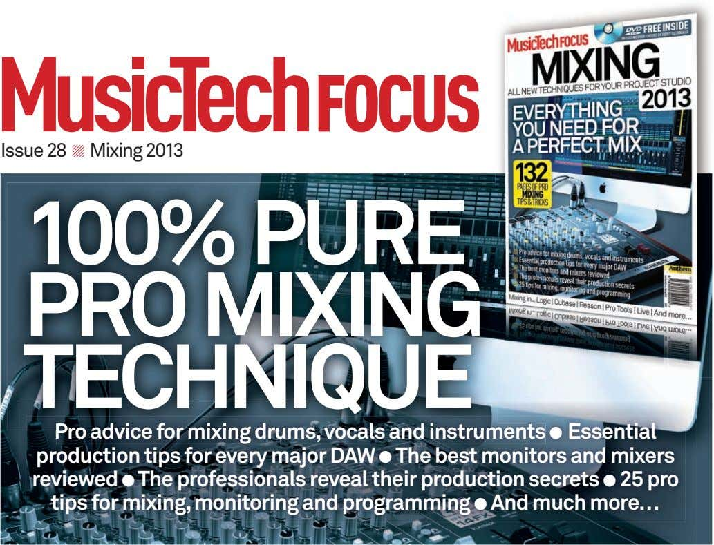Issue 28 Mixing 2013 100% PURE PRO MIXING TECHNIQUE Pro advice for mixing drums,vocals and