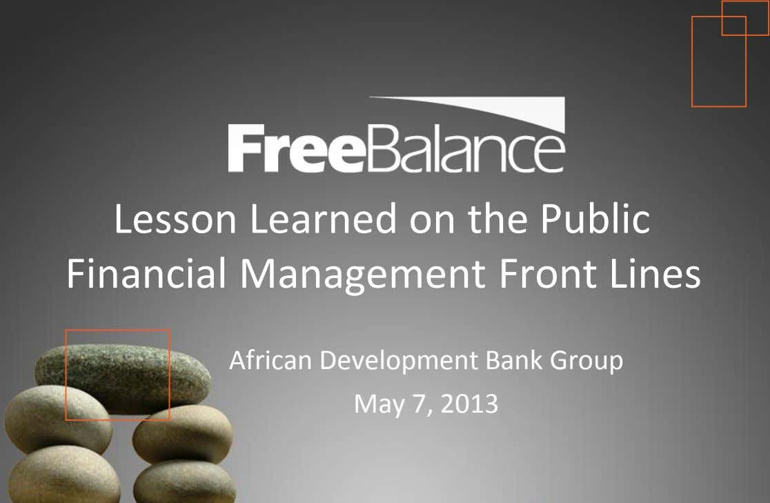 Version 7 section • brief discussion Lesson Learned on the Public Financial Management Front Lines