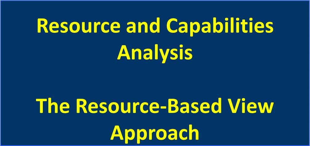 Resource and Capabilities Analysis The Resource-Based View Approach