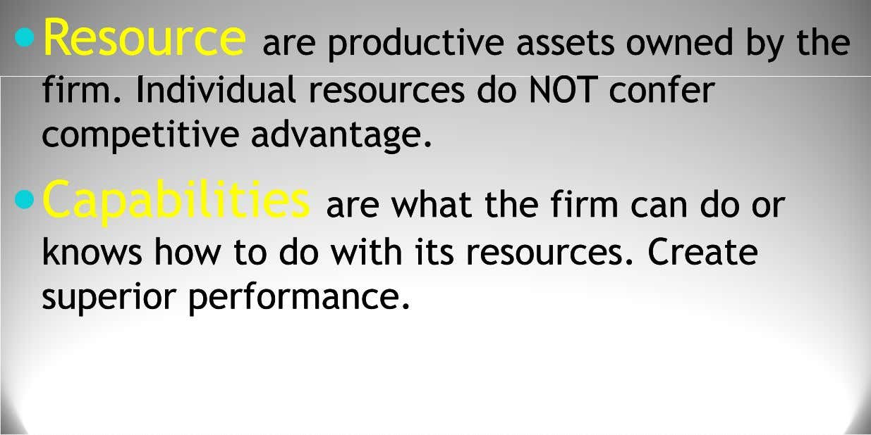 ResourceResource areare productiveproductive assetsassets ownedowned byby thethe firmfirm IndividualIndividual