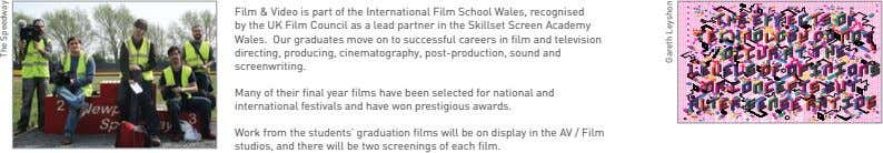 Film & Video is part of the International Film School Wales, recognised by the UK
