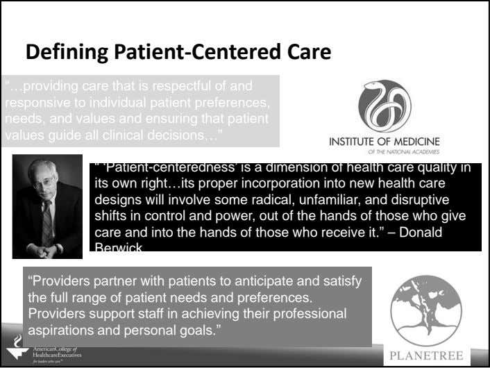 "Defining Patient‐Centered Care ""…providing care that is respectful of and responsive to individual patient"