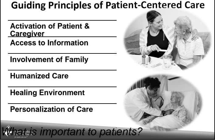 Guiding Principles of Patient‐ Centered Care Activation of Patient & Caregiver Access to Information Involvement
