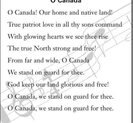 O Canada! Our home and native land! True patriot love in all thy sons command With