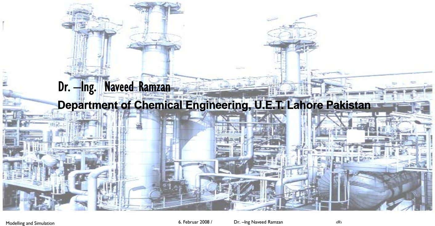 Dr. –Ing. Naveed Ramzan Department of Chemical Engineering, U.E.T. Lahore Pakistan Department of Chemical Engineering, U.E.T.