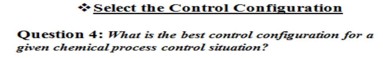 Design Elements of a Control System A control configuration is the information structure that is used
