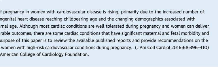 The incidence of pregnancy in women with cardiovascular disease is rising, primarily due to the
