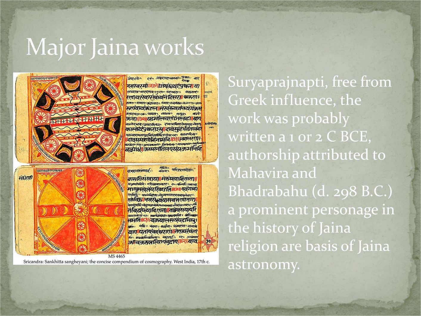 Suryaprajnapti, free from Greek influence, the work was probably written a 1 0r 2 C