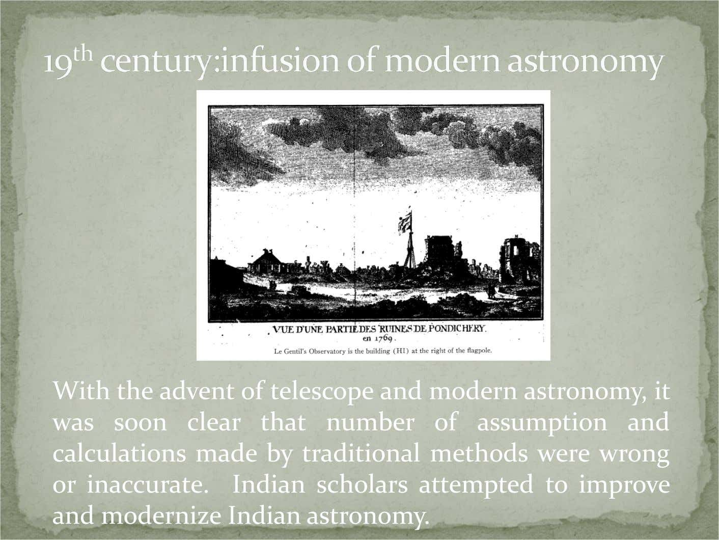With the advent of telescope and modern astronomy, it was soon clear that number of