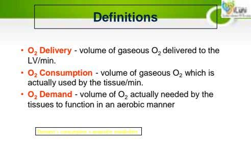 Definitions • O 2 Delivery - volume of gaseous O 2 delivered to the LV/min.