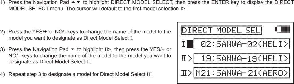 1) Press the Navigation Pad 56 to highlight DIRECT MODEL SELECT, then press the ENTER