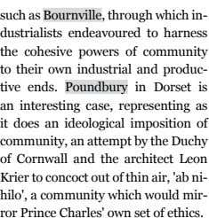 such as Bournville , through which in- dustrialists endeavoured to harness the cohesive powers of