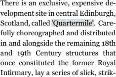 there is an exclusive, expensive de- velopment site in central Edinburgh, scotland, called 'Quartermile' .