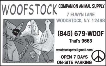 COMPANION ANIMAL SUPPLY 7 ELWYN LANE WOODSTOCK, N.Y. 12498 (845) 679-WOOF That's 9663 woofstockpets@gmail.com OPEN
