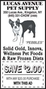 "LUCAS AVENUE PET SUPPLY 350 Lucas Ave., Kingston, NY (845) 331-CHOW (2469) ""PEBBLES"" Sol id"