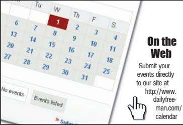 On the Web Submit your events directly to our site at http://www. dailyfree- man.com/ calendar