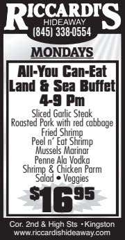 (845) 338-0554 MONDAYS All-You Can-Eat Land & Sea Buffet 4-9 Pm Sliced Garlic Steak Roasted