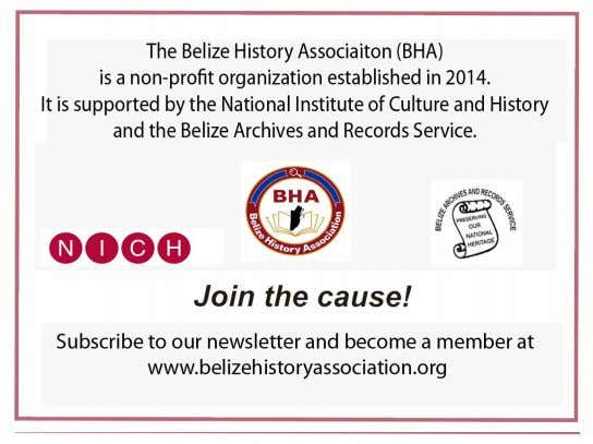 The Belize History Association (BHA) is a non-profit organization established in 2014 to spearhead, conduct &