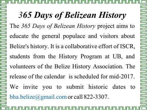365 Days of Belizean History The 365 Days of Belizean History project aims to educate the