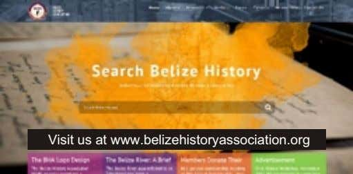 Visit us at www.belizehistoryassociation.org
