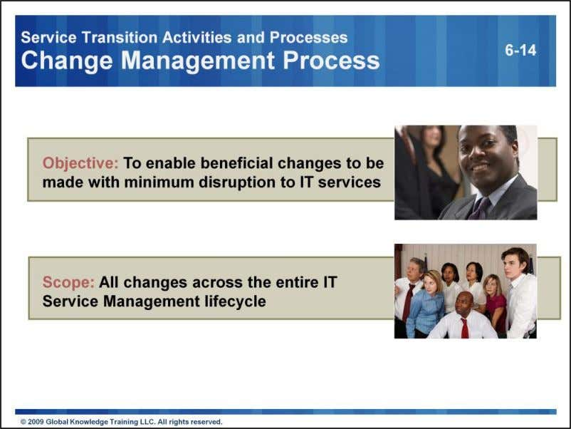 "Service Change is defined as "" The addition, modification or removal of anything that could"
