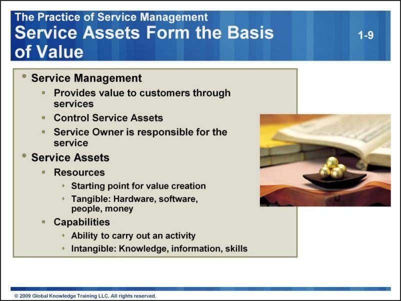 "Service: A Service is defined in ITIL as "" A means of delivering value to"