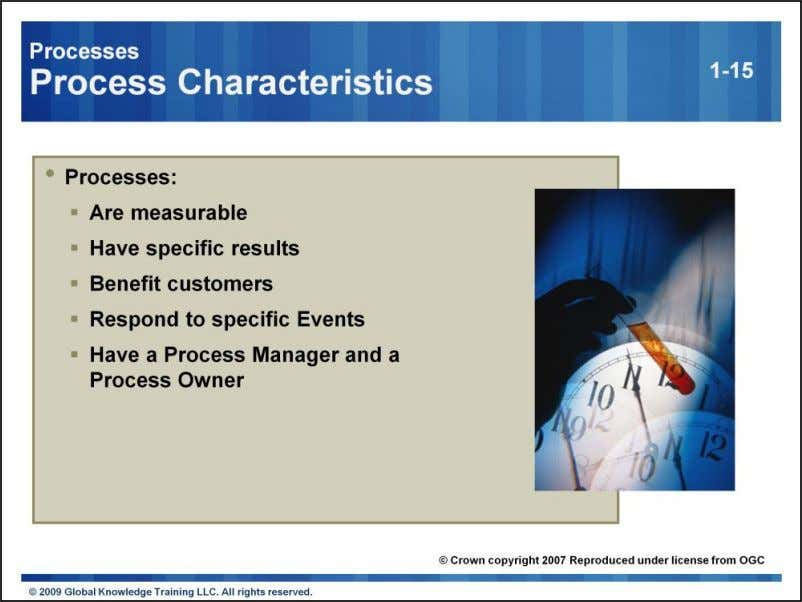 Measurable The performance of the process is incredibly important. Managers will want to measure the