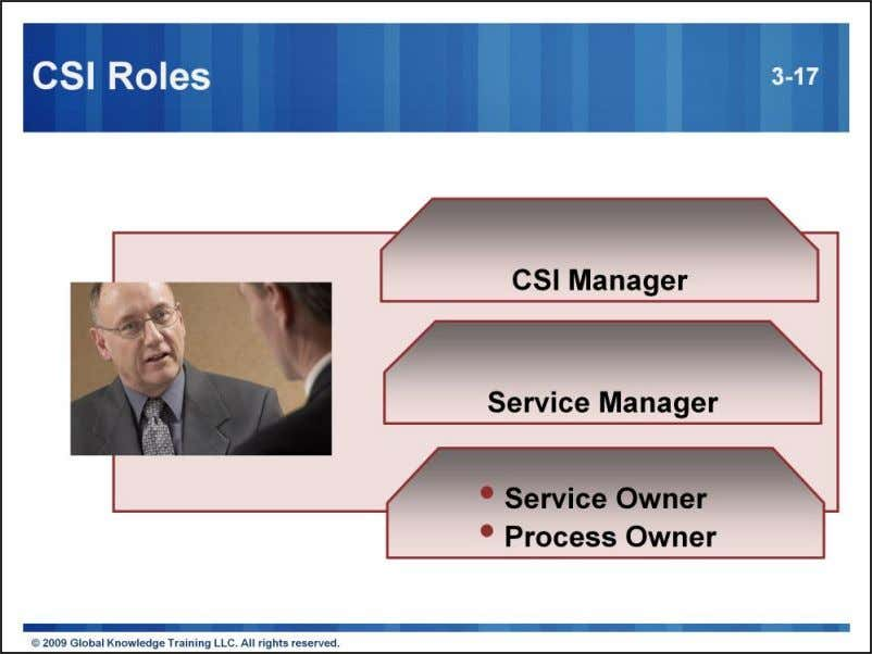 The role of a process owner and process manager may be separate or combined. The