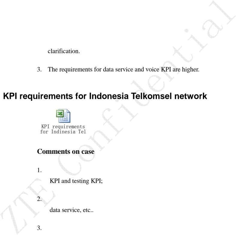 clarification. 3. The requirements for data service and voice KPI are higher. KPI requirements for