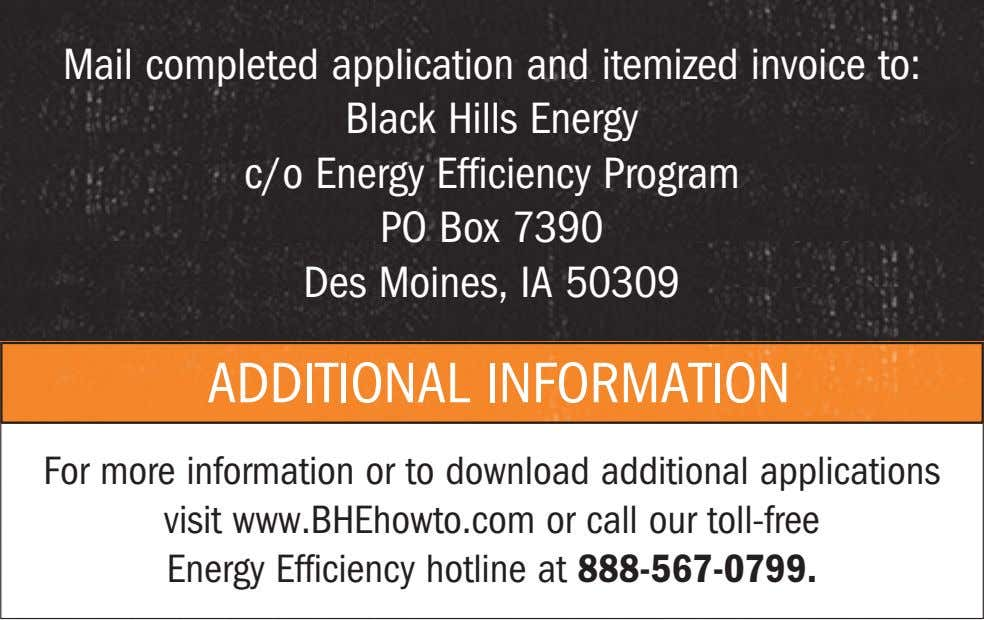 Mail completed application and itemized invoice to: Black Hills Energy c/o Energy Efficiency Program PO