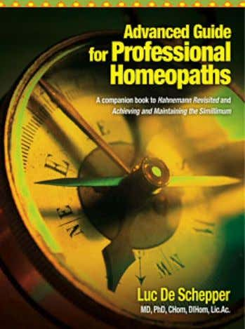 Luc De Schepper Advanced Guide for Professional Homeopaths 240 pages, hb publication 2008 More books