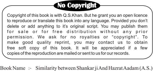 No Copyright Copyright of this book is with Q.S.Khan. But he grant you an open licence