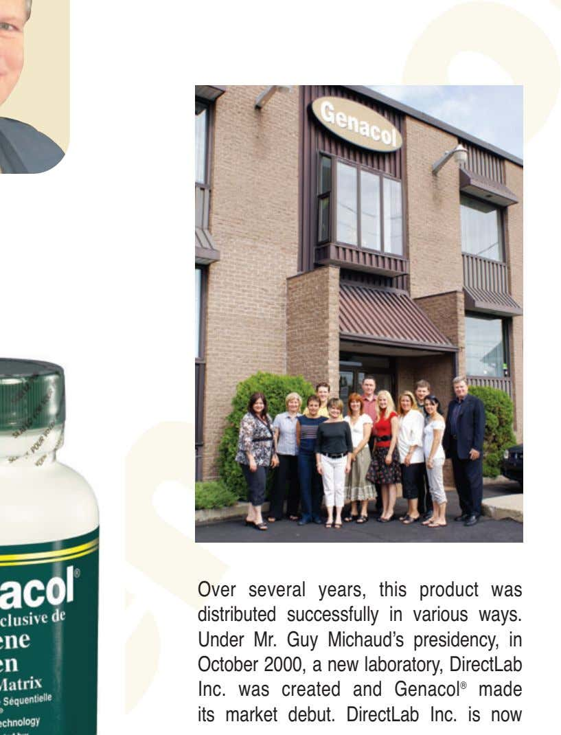 Over several years, this product was distributed successfully in various ways. Under Mr. Guy Michaud's