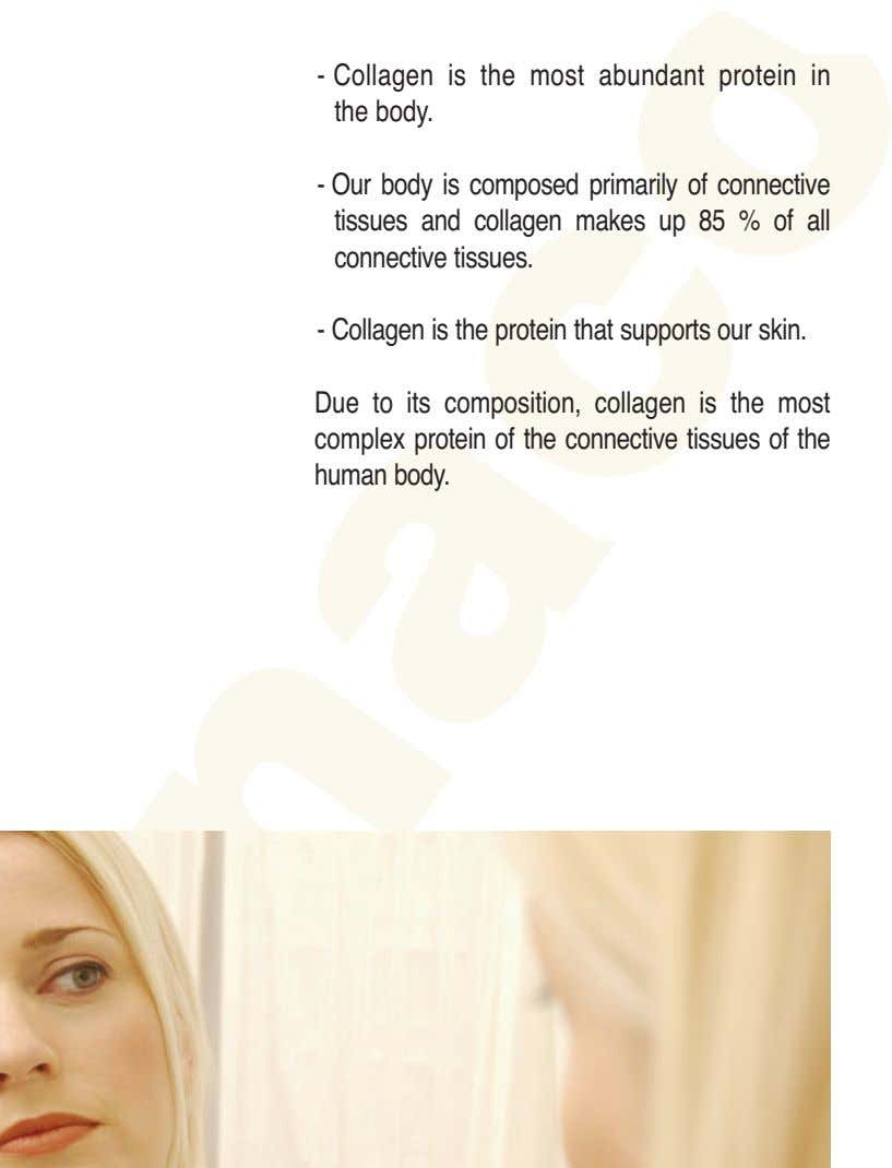 - Collagen is the most abundant protein in the body. - Our body is composed